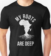 My Roots Are Deep African T-Shirt