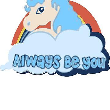 Unicorn Always Be You Funny by fabian90