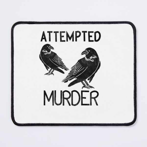 Attempted Murder Funny Crow Halloween Joke Mouse Pad