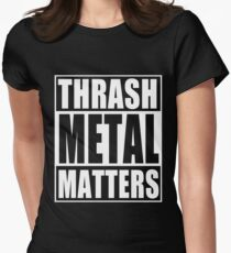 Thrash Metal Matters Women's Fitted T-Shirt