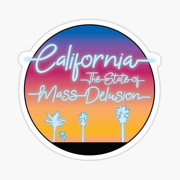 california: the state of mass delusion Sticker