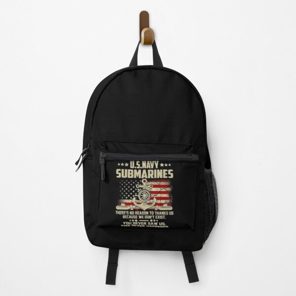 US Navy Submarines There's No Reason To Thank Us We Don't Exist Backpack