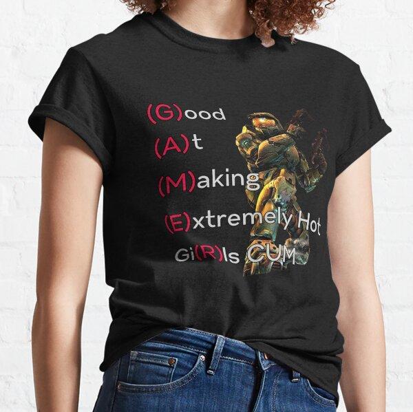 Gut darin, extrem heiße Mädchen zum lustigen Gamer zu bringen Classic T-Shirt