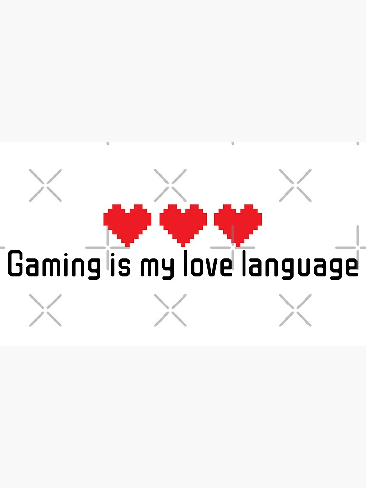 Gaming is my love language by ArteBE