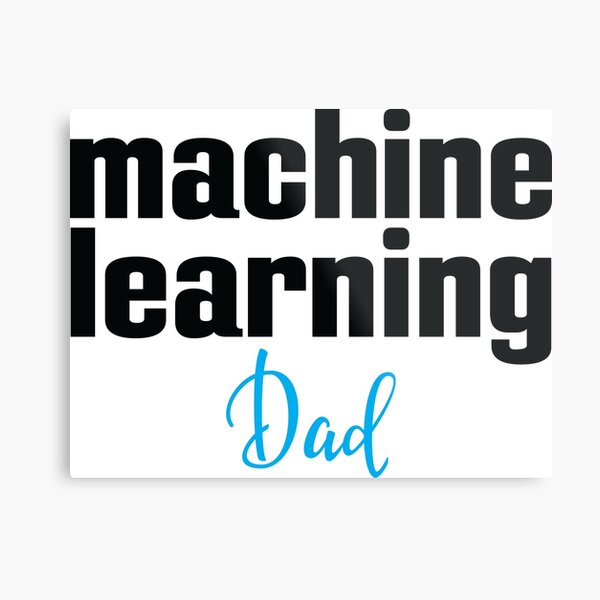 Machine Learning Dad Metal Print