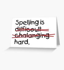 Spelling is damn hard! Greeting Card