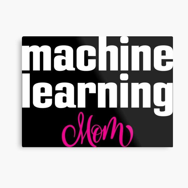 Machine Learning Mom Metal Print