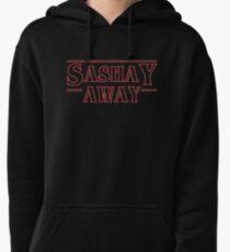 Sashay Away [stranger][drag race] Pullover Hoodie