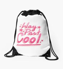 Way Past Cool Drawstring Bag