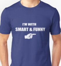 I'm With Smart and Funny Unisex T-Shirt