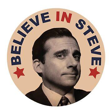 Believe In Steve by ashleyboehmer