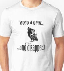 Einen Gang fallen lassen ... und verschwinden ... Sportbike Leben Unisex T-Shirt