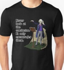 Never Look at the Conductor T-Shirt