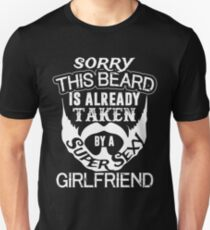 Sorry This Beard Is Already Taken By A Super Sexy Girlfriend T-Shirt T-Shirt