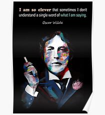 Quotation of OSCAR WILDE : I am so clever Poster