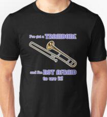 I've Got a Trombone Unisex T-Shirt