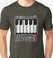 I've Got a Piano Unisex T-Shirt