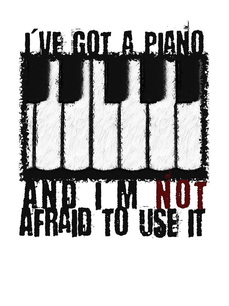 I've Got a Piano by evisionarts