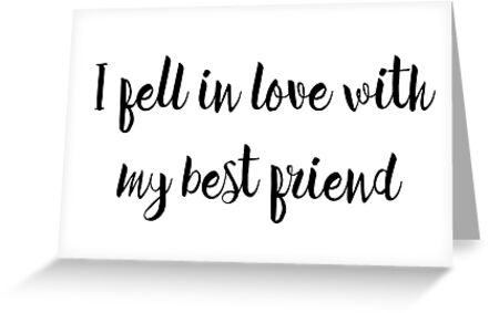 I fell in love with my best friend greeting cards by caddystar i fell in love with my best friend by caddystar m4hsunfo