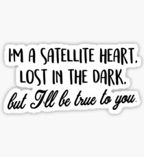 Satellite heart, lost in the dark. Sticker