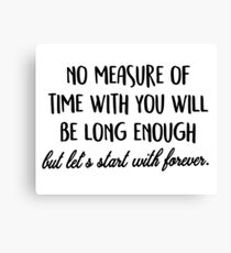 Let's start with forever. Canvas Print