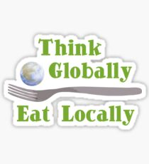 Think Globally Eat Locally Sticker