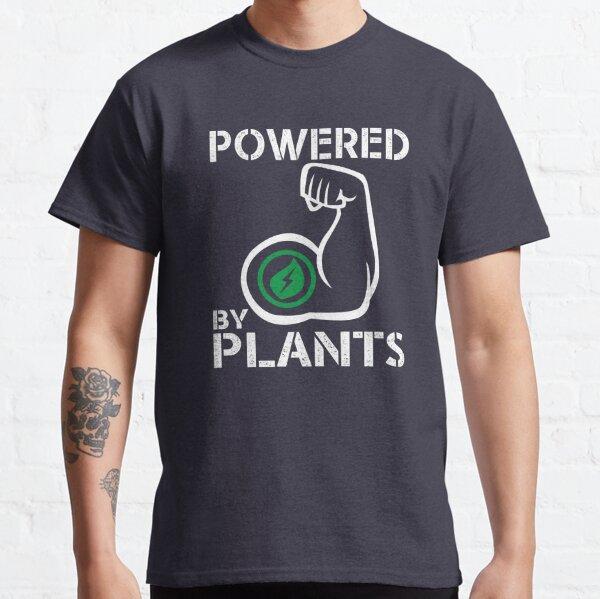 Vegan Powered By Plants - Strong Vegan Shirt for Bodybuilders Classic T-Shirt