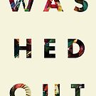 Washed Out by ernieandbert