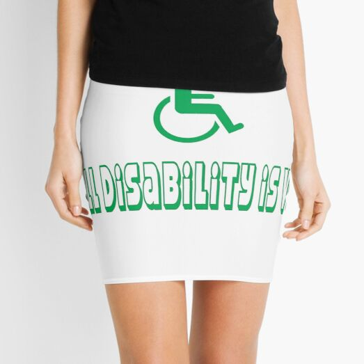 Not all disabilty is visable Mini Skirt