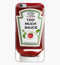 Too Much Sauce iPhone Case