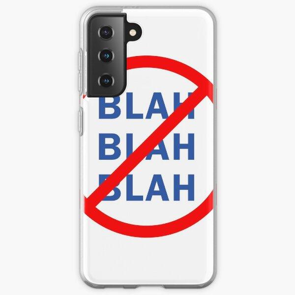 No Blah Blah Blah Samsung Galaxy Soft Case