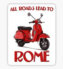 All Roads Lead to Rome - On a Scooter!   Sticker