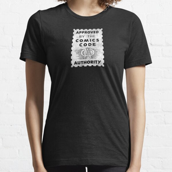Approved by The Comics Code Authority Essential T-Shirt