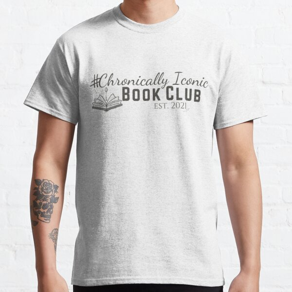 The Chronically Iconic Book Club Classic T-Shirt