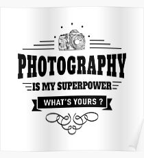 Photography is my Superpower Poster