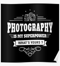 Photography is my Superpower (white) Poster