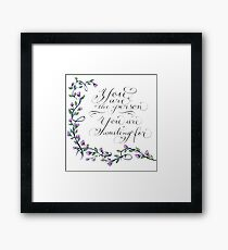 You are the person handwritten inspirational quote Framed Print