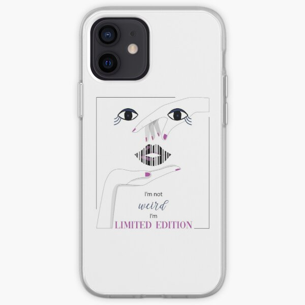 I'm Not Weird I'm Limited Edition iPhone Soft Case