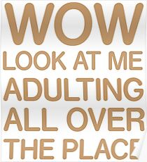 Funny Adulting Tshirt Poster