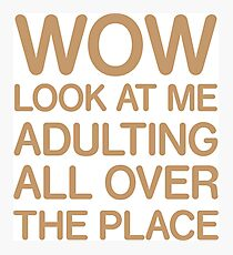 Funny Adulting Tshirt Photographic Print