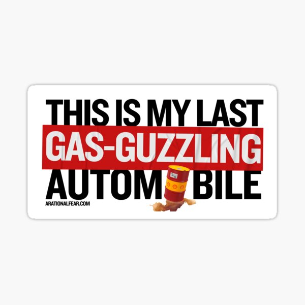 This Is My last Gas-Guzzling Automobile — Funny Bumper Sticker Sticker