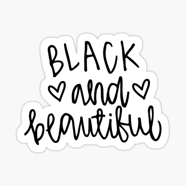 Black and Beautiful v.2 Sticker