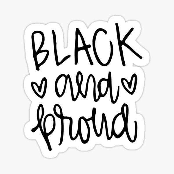 Black and Proud v.2 Sticker