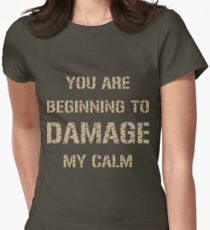 Don't Damage My Calm Womens Fitted T-Shirt