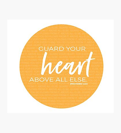 Guard your heart | Proverbs 4:23 Photographic Print