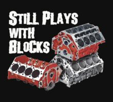 Still Plays With Blocks | Unisex T-Shirt