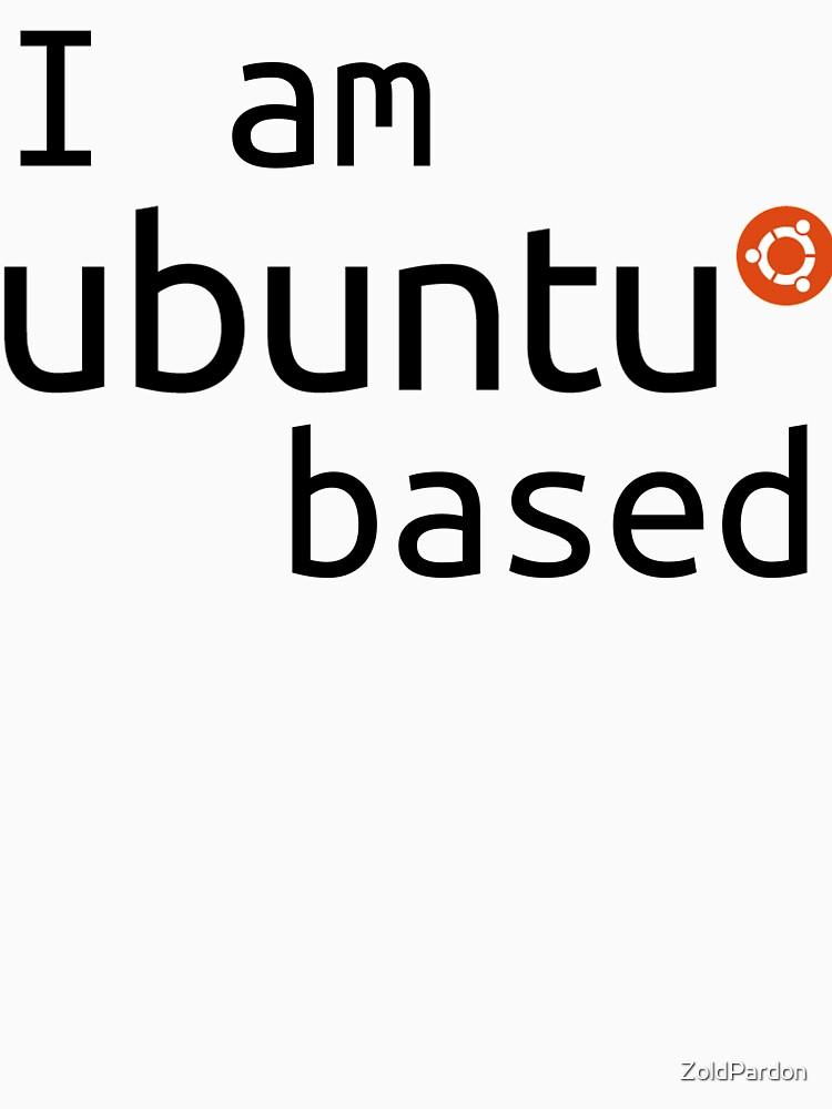 i am ubuntu based by ZoldPardon