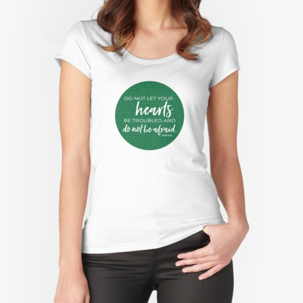 Do not be afraid | John  14:27 Fitted Scoop T-Shirt