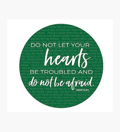 Do not be afraid | John  14:27 Photographic Print