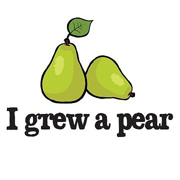 I grew a pear by Morelandcg